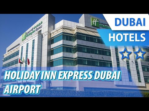 Holiday Inn Express Dubai Airport - UPDATED 2017 Prices
